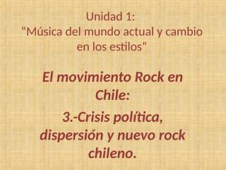 El movimiento Rock en Chile tercera parte.pps