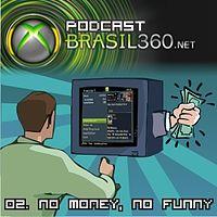 (Podcast) 02. No Money, No Funny