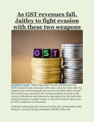 As GST revenues fall, Jaitley to fight evasion with these two weapons.pdf