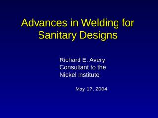 Advances in Welding for Sanitary Designs.ppt