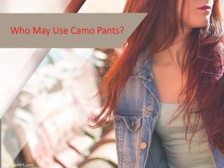 Who May Use Camo Pants.pdf